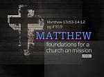 Matthew 13:53 - 14:12