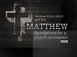 Matthew 15:21-16:12